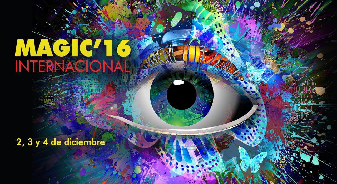 2, 3 y 4 de Diciembre 2016 – MAGIC'16 INTERNACIONAL
